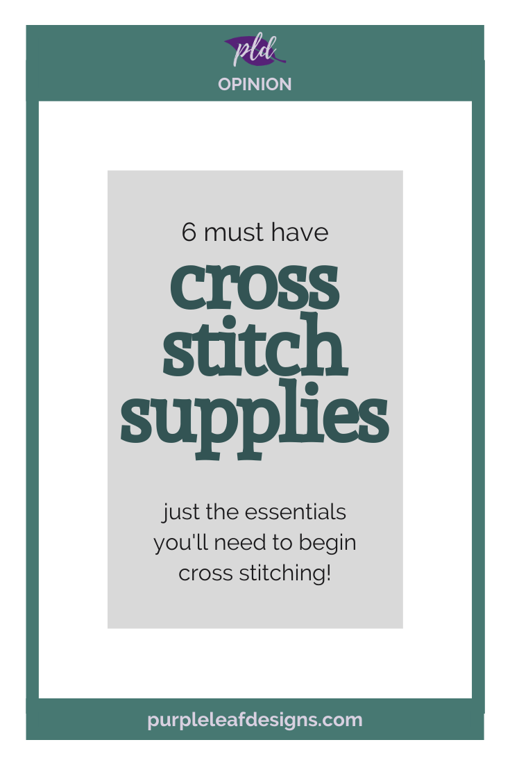 The 6 Must Have Cross Stitch Supplies
