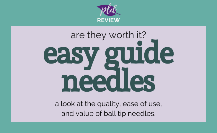 Easy Guide Ball Tip Needle Review